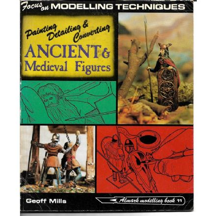 Painting Detailing & Converting Ancient & Medieval Figures by Geoff Mills (1978)